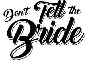 CASE STUDY - Don't Tell the Bride